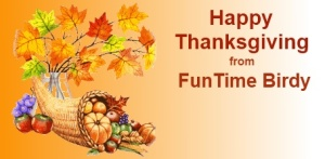 Happy Thanksgiving from FunTime Birdy